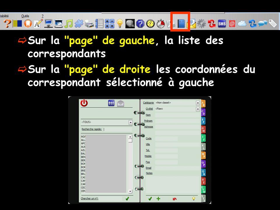 Sur la page de gauche, la liste des correspondants Sur la page de droite les coordonnées du correspondant sélectionné à gauche
