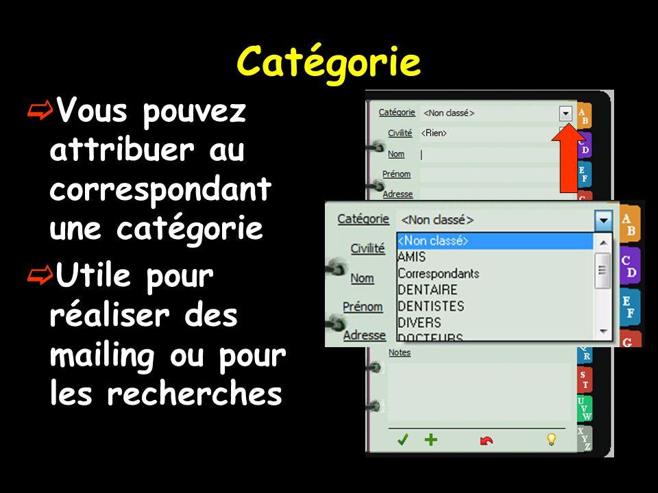 Catégorie Vous pouvez attribuer au correspondant une catégorie Utile pour réaliser des mailing ou pour les recherches