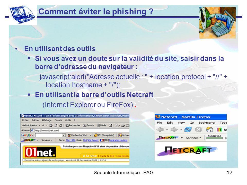 Sécurité Informatique - PAG12 En utilisant des outils Si vous avez un doute sur la validité du site, saisir dans la barre dadresse du navigateur : jav