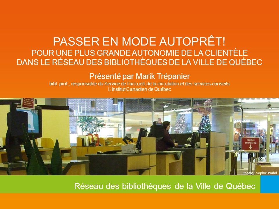 Réseau des bibliothèques de la Ville de Québec PASSER EN MODE AUTOPRÊT.