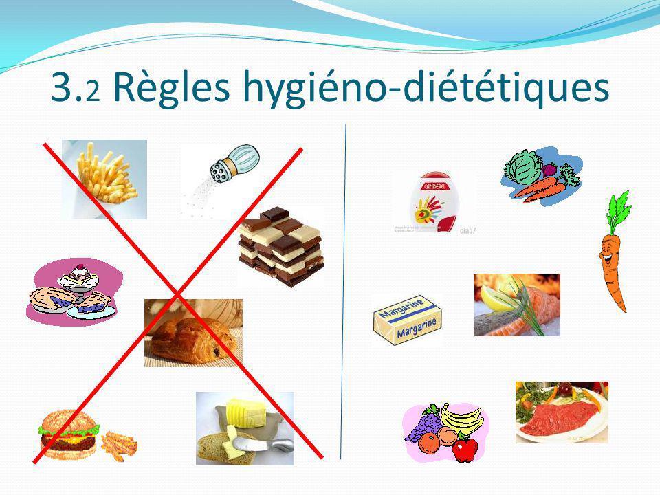 3. 2 Règles hygiéno-diététiques