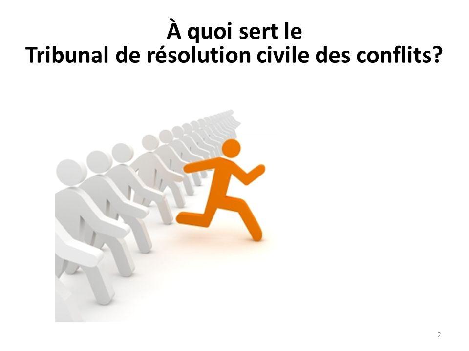 À quoi sert le Tribunal de résolution civile des conflits? 2