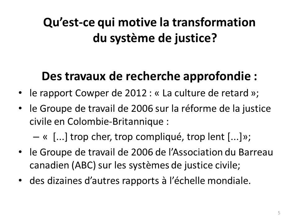 Des travaux de recherche approfondie : le rapport Cowper de 2012 : « La culture de retard »; le Groupe de travail de 2006 sur la réforme de la justice