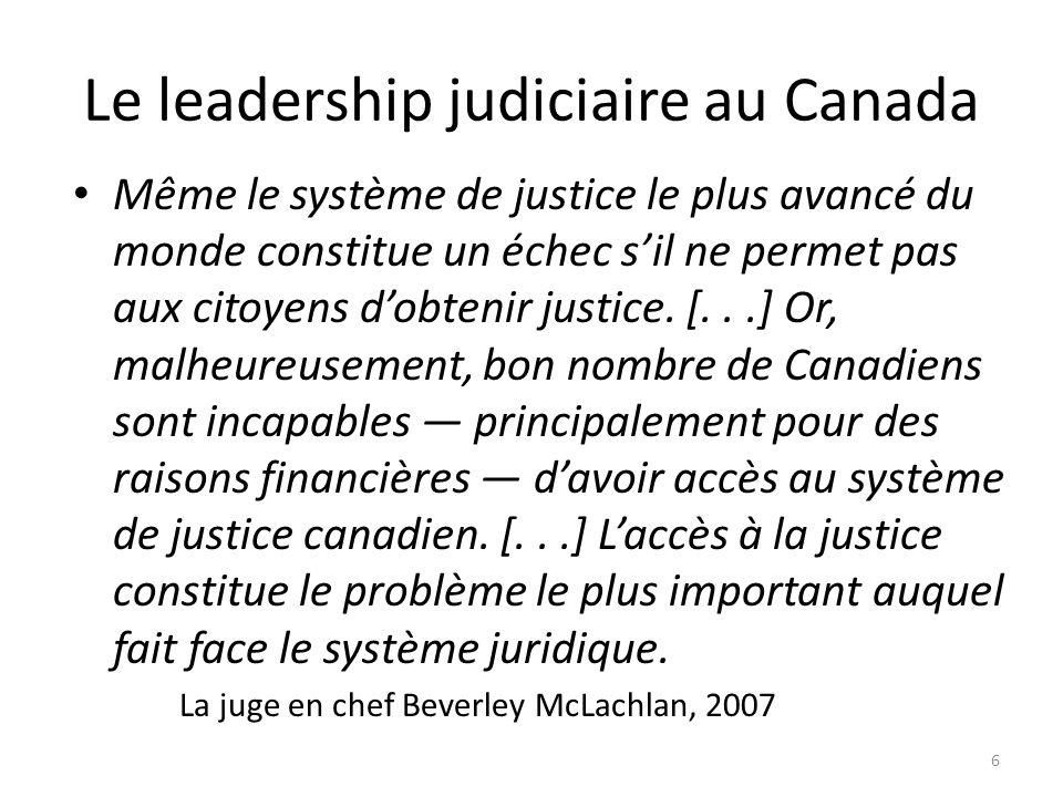 Le leadership judiciaire au Canada Même le système de justice le plus avancé du monde constitue un échec sil ne permet pas aux citoyens dobtenir justi