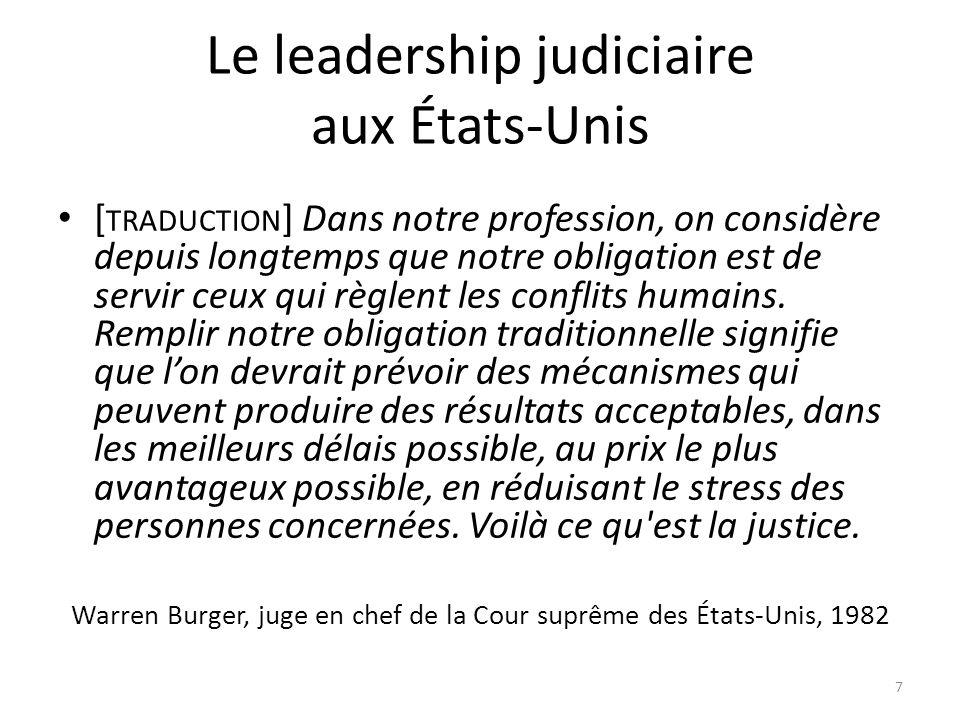 Le leadership judiciaire aux États-Unis [ TRADUCTION ] Dans notre profession, on considère depuis longtemps que notre obligation est de servir ceux qu