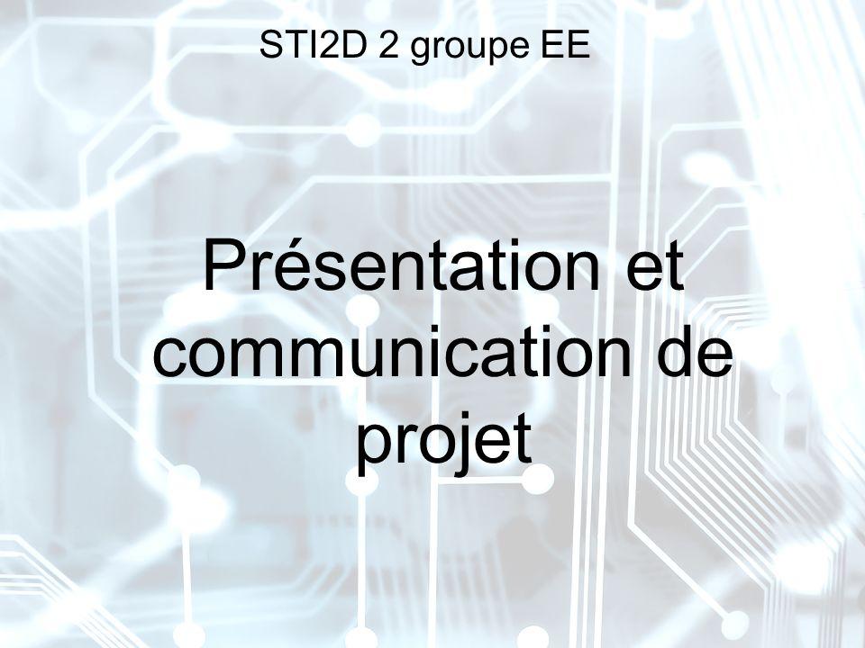 STI2D 2 groupe EE Présentation et communication de projet