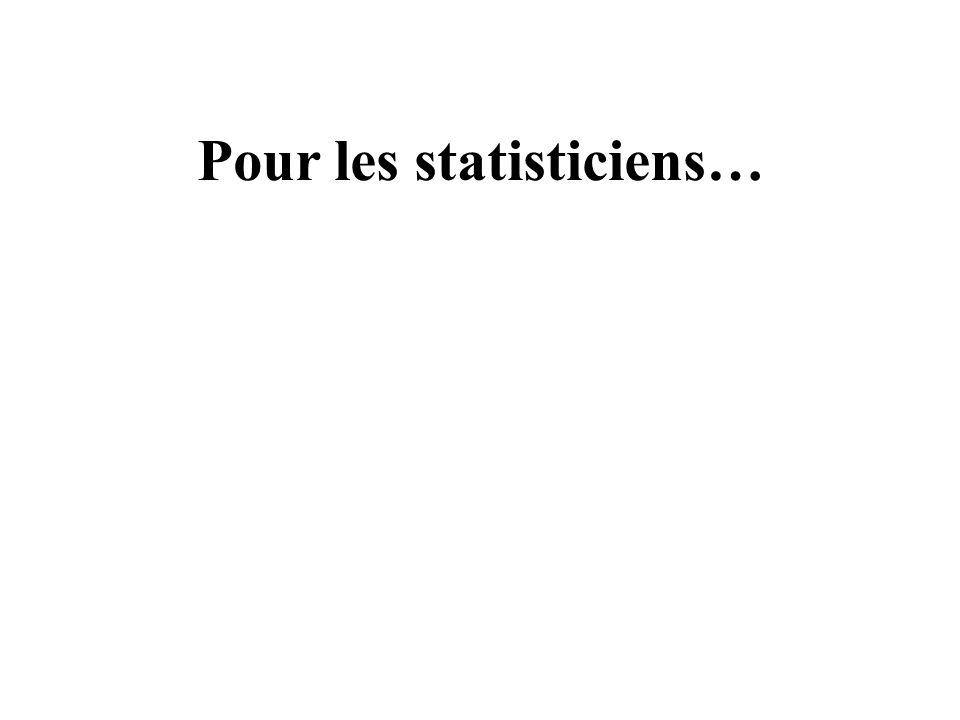 Pour les statisticiens…