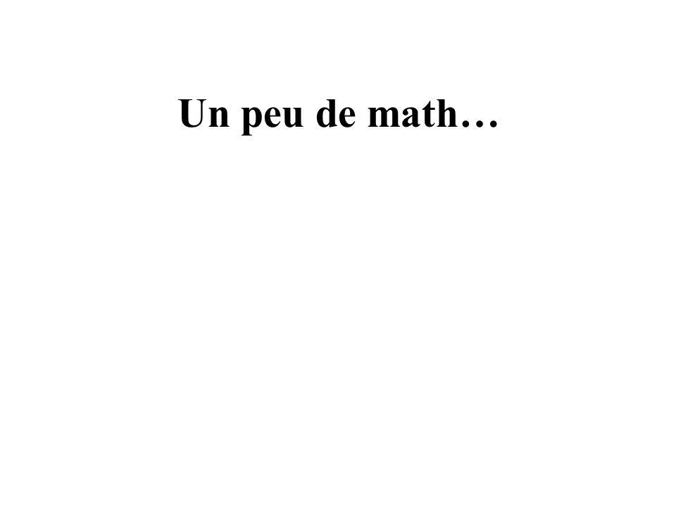 Un peu de math…