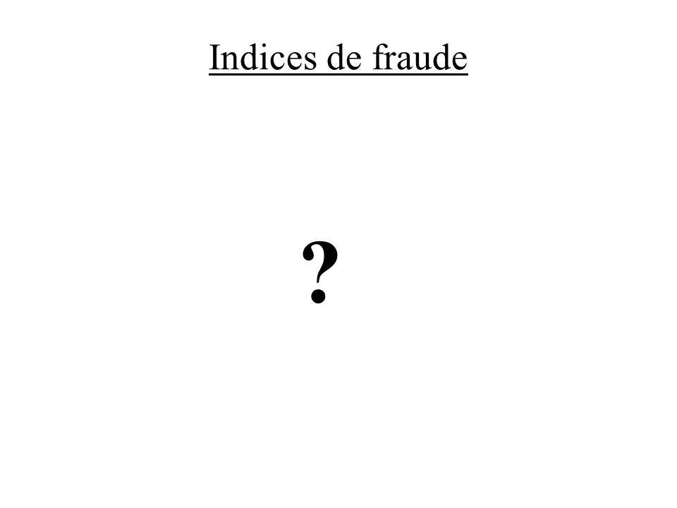 Indices de fraude ?