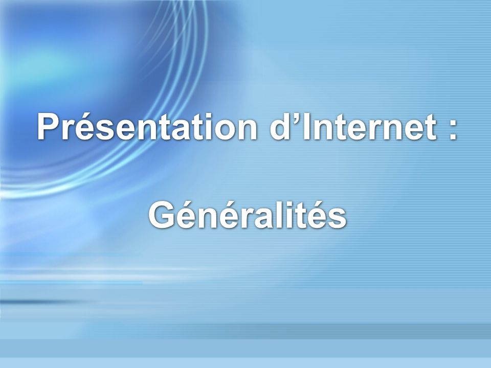 Présentation dInternet : Généralités