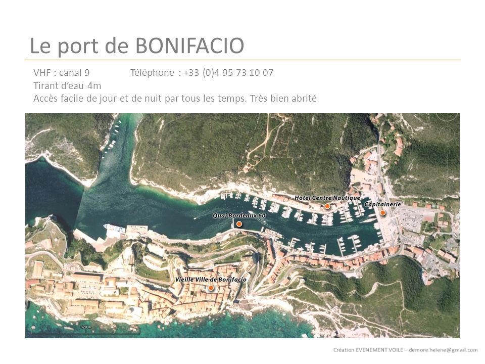 Le port de BONIFACIO VHF : canal 9Téléphone : +33 (0)4 95 73 10 07 Tirant deau 4m Accès facile de jour et de nuit par tous les temps.