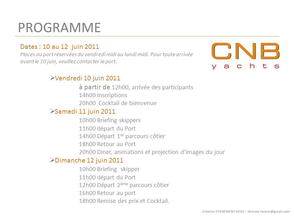PROGRAMME Dates : 10 au 12 juin 2011 Places au port réservées du vendredi midi au lundi midi.