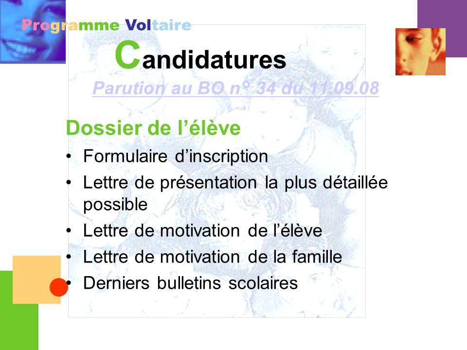 Programme Voltaire C andidatures Parution au BO n° 34 du 11.09.08 Dossier de lélève Formulaire dinscription Lettre de présentation la plus détaillée p