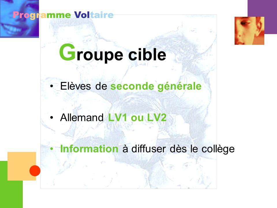 Programme Voltaire Elèves de seconde générale Allemand LV1 ou LV2 Information à diffuser dès le collège G roupe cible