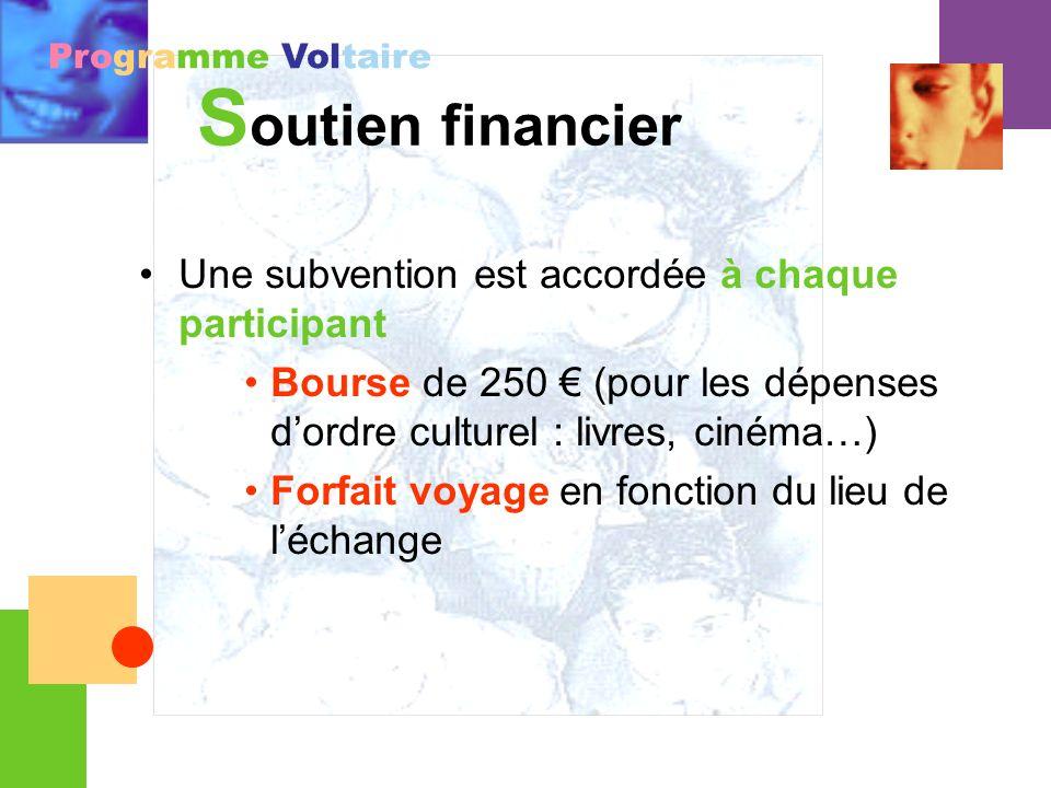 Programme Voltaire S outien financier Une subvention est accordée à chaque participant Bourse de 250 (pour les dépenses dordre culturel : livres, ciné
