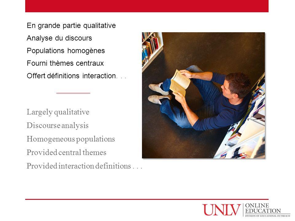 En grande partie qualitative Analyse du discours Populations homogènes Fourni thèmes centraux Offert définitions interaction...