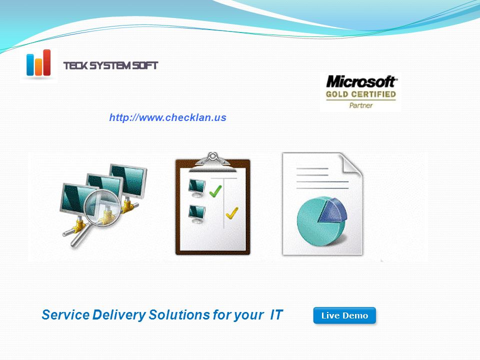 http://www.checklan.us Service Delivery Solutions for your IT