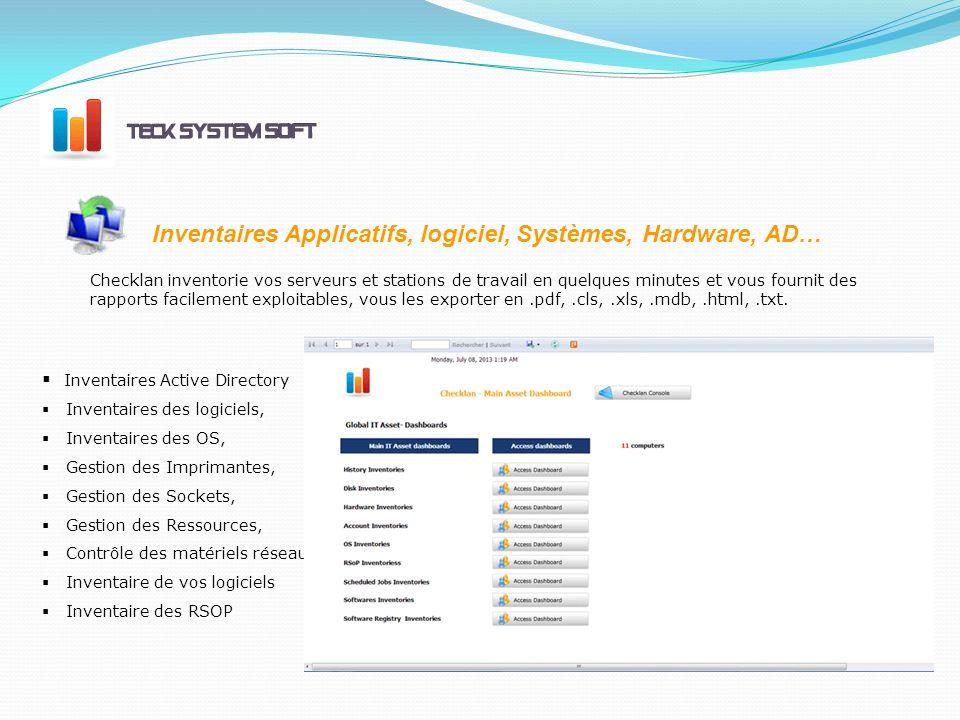 Inventaires Applicatifs, logiciel, Systèmes, Hardware, AD… Inventaires Active Directory Inventaires des logiciels, Inventaires des OS, Gestion des Imprimantes, Gestion des Sockets, Gestion des Ressources, Contrôle des matériels réseaux.