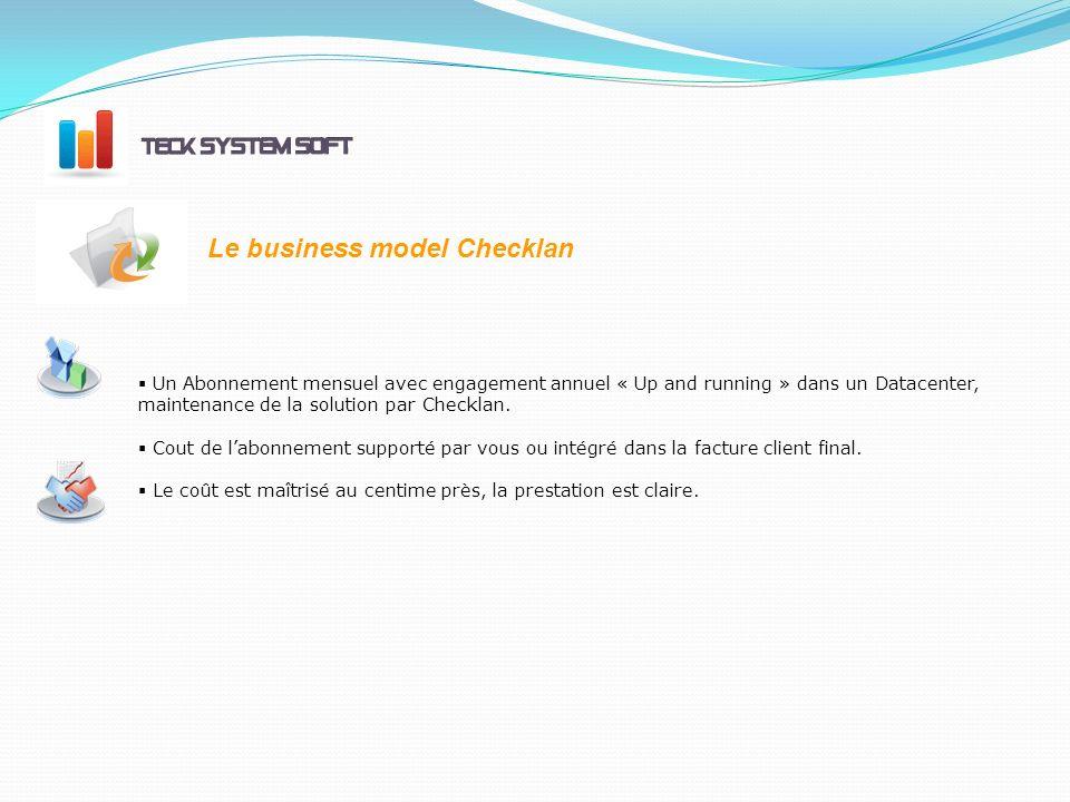 Un Abonnement mensuel avec engagement annuel « Up and running » dans un Datacenter, maintenance de la solution par Checklan.