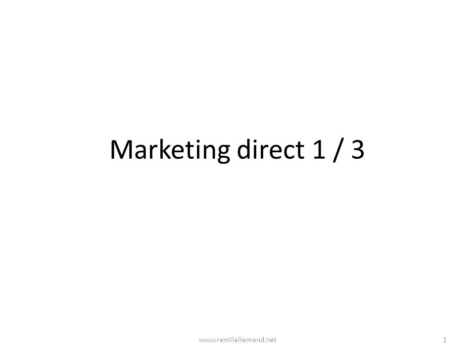 Marketing direct 1 / 3 1www.remilallemand.net