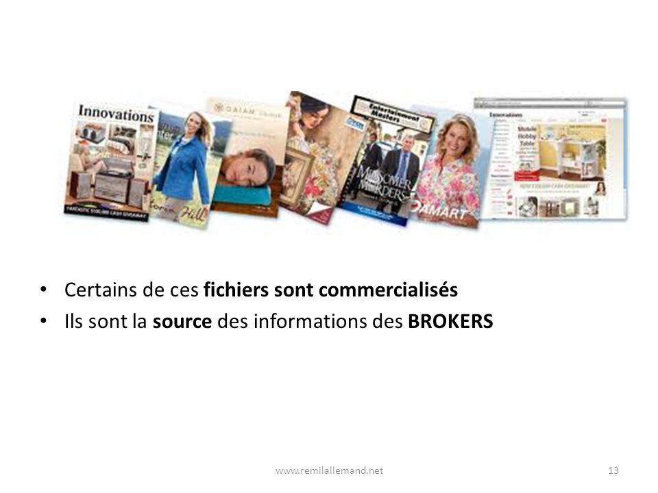 Certains de ces fichiers sont commercialisés Ils sont la source des informations des BROKERS 13www.remilallemand.net