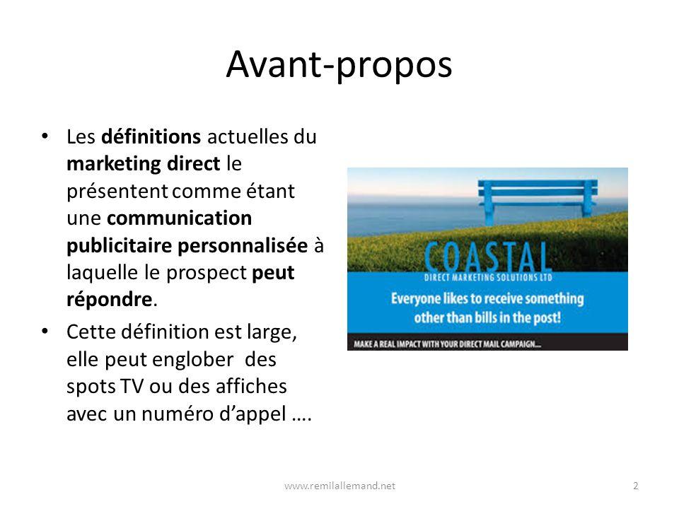 Avant-propos Les définitions actuelles du marketing direct le présentent comme étant une communication publicitaire personnalisée à laquelle le prospect peut répondre.
