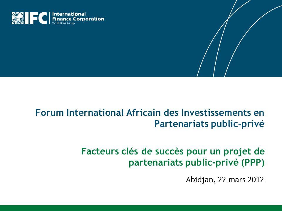 Agenda Présentation de lIFC PPP – ne croyez pas la pub Recours aux PPP en Afrique subsaharienne Leçons tirées 2
