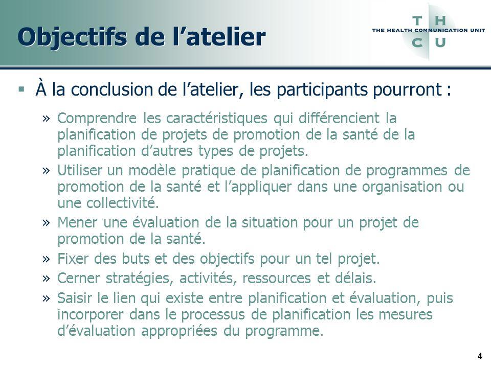 4 Objectifs de latelier À la conclusion de latelier, les participants pourront : »Comprendre les caractéristiques qui différencient la planification d
