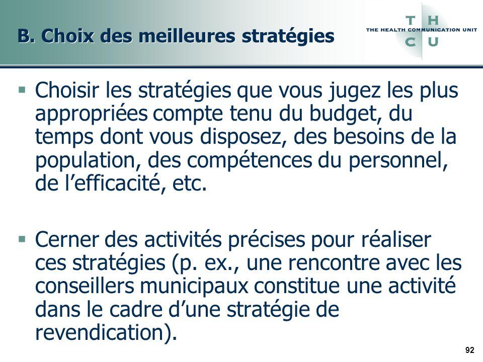 92 B. Choix des meilleures stratégies Choisir les stratégies que vous jugez les plus appropriées compte tenu du budget, du temps dont vous disposez, d