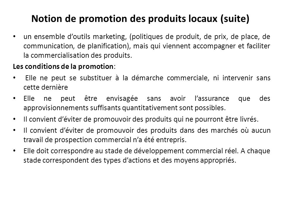 Notion de promotion des produits locaux (suite) un ensemble doutils marketing, (politiques de produit, de prix, de place, de communication, de planifi