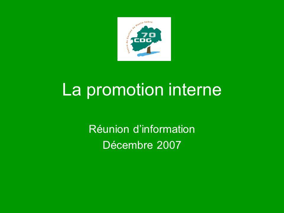 La promotion interne Réunion dinformation Décembre 2007