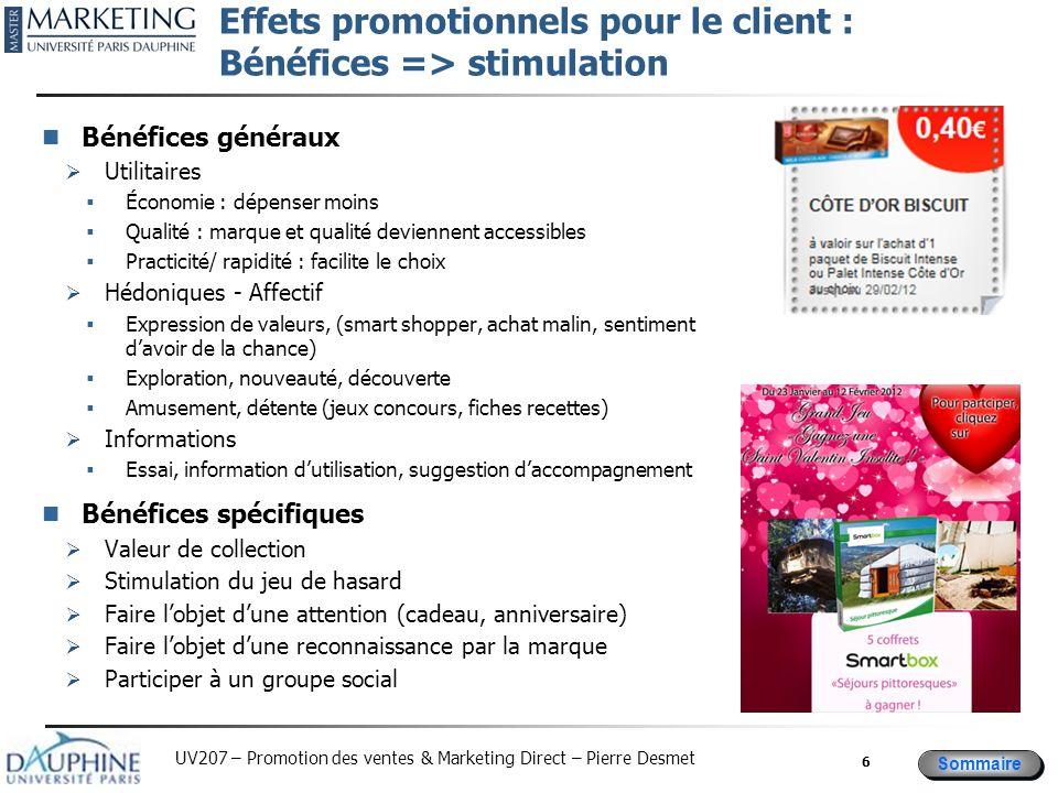 Sommaire UV207 – Promotion des ventes & Marketing Direct – Pierre Desmet Effets promotionnels pour le client : Bénéfices => stimulation Bénéfices géné