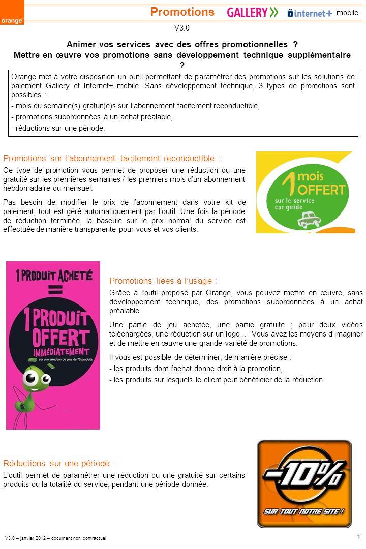 Promotions A savoir : Les prix TTC remisés doivent respecter la grille tarifaire des contrats Gallery et MPME/Internet+ mobile.