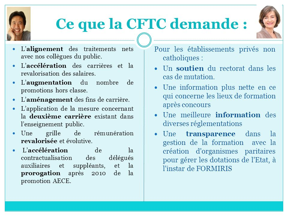 Ce que la CFTC demande : Lalignement des traitements nets avec nos collègues du public. Laccélération des carrières et la revalorisation des salaires.