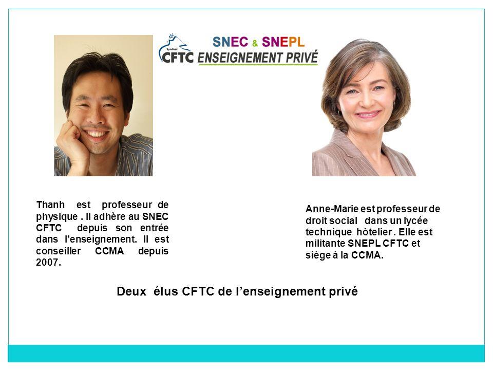 Thanh est professeur de physique. Il adhère au SNEC CFTC depuis son entrée dans lenseignement. Il est conseiller CCMA depuis 2007. Anne-Marie est prof