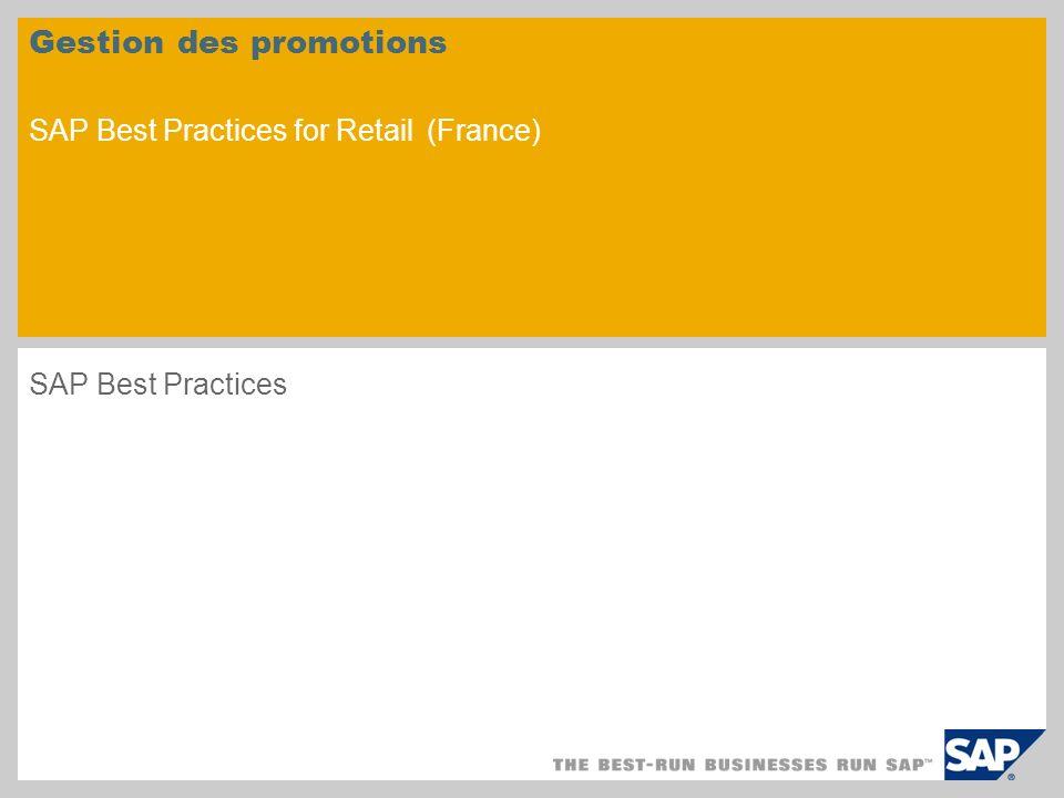 Gestion des promotions SAP Best Practices for Retail (France) SAP Best Practices