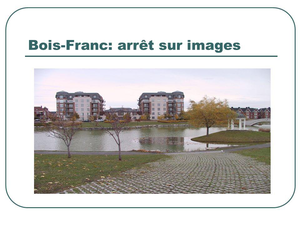 Bois-Franc: arrêt sur images