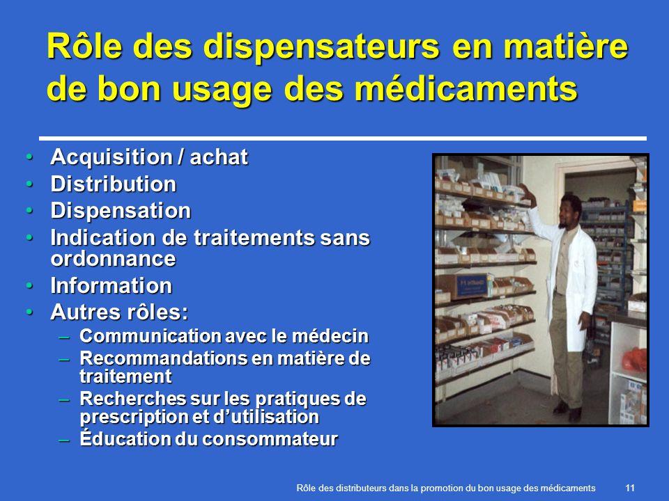 Rôle des distributeurs dans la promotion du bon usage des médicaments11 Rôle des dispensateurs en matière de bon usage des médicaments Acquisition / a