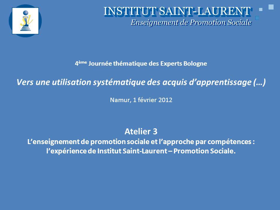 4 ème Journée thématique des Experts Bologne Vers une utilisation systématique des acquis dapprentissage (…) Namur, 1 février 2012 Atelier 3 Lenseigne