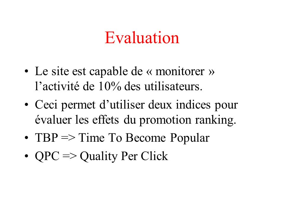 Evaluation Le site est capable de « monitorer » lactivité de 10% des utilisateurs.