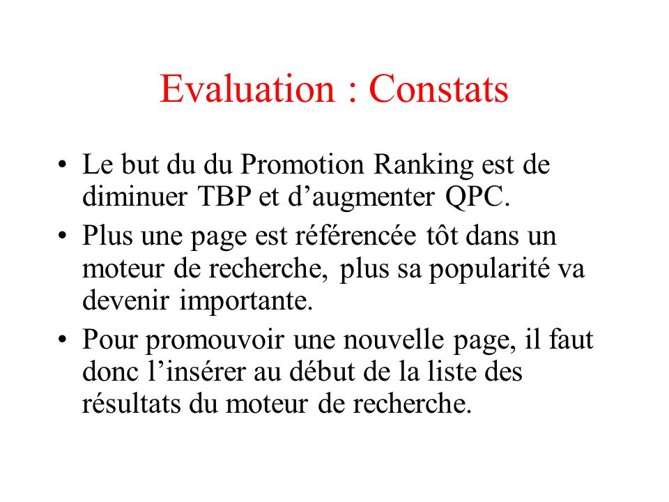 Evaluation : Constats Le but du du Promotion Ranking est de diminuer TBP et daugmenter QPC.