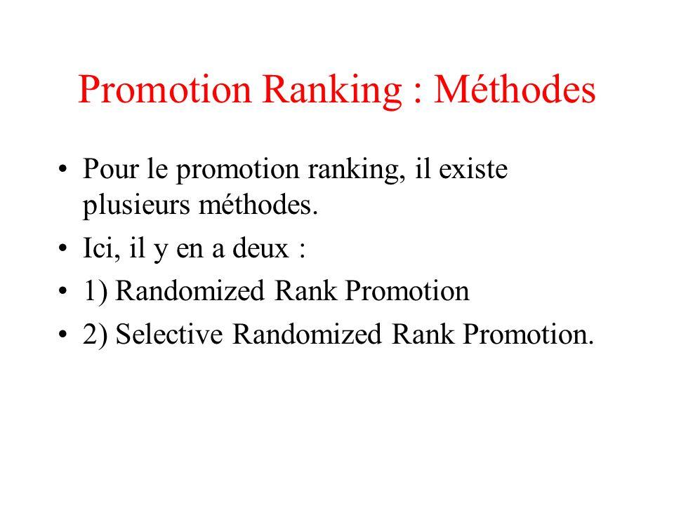 Promotion Ranking : Méthodes Pour le promotion ranking, il existe plusieurs méthodes.