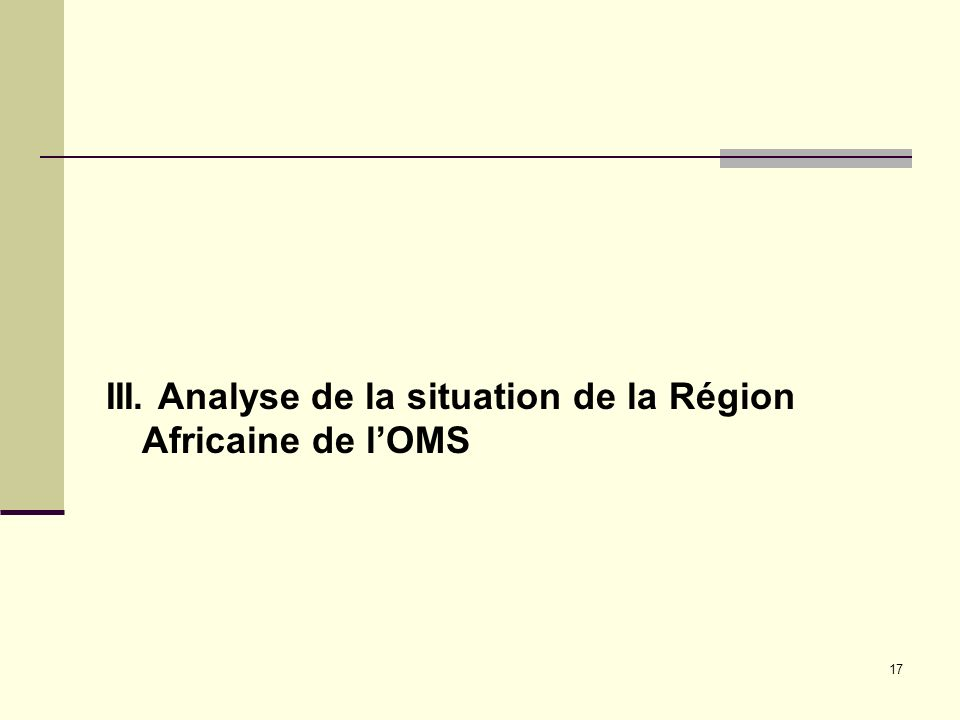 17 III. Analyse de la situation de la Région Africaine de lOMS