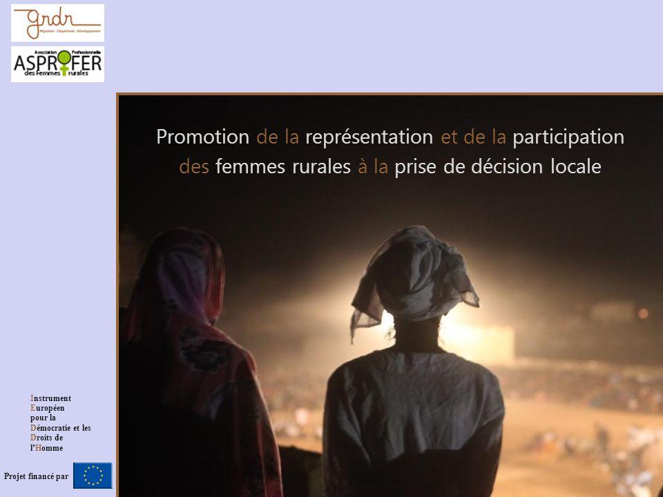 Promotion de la représentation et de la participation des femmes rurales à la prise de décision locale Projet financé par Instrument Européen pour la Démocratie et les Droits de lHomme
