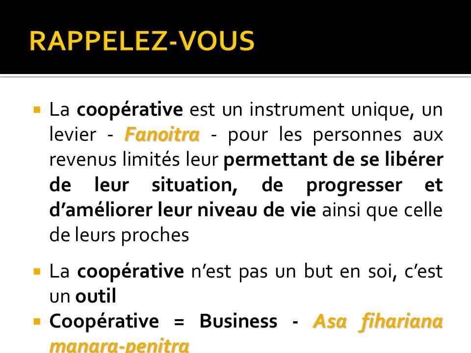 Fanoitra La coopérative est un instrument unique, un levier - Fanoitra - pour les personnes aux revenus limités leur permettant de se libérer de leur