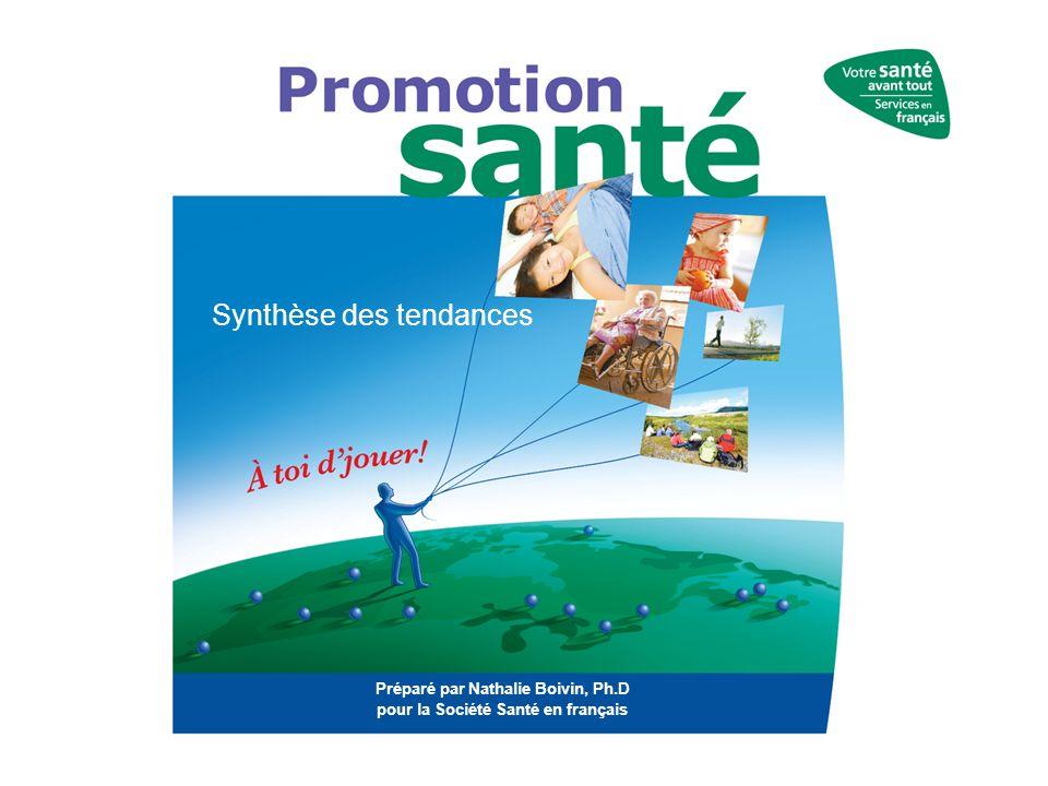 1 Synthèse des tendances Préparé par Nathalie Boivin, Ph.D pour la Société Santé en français