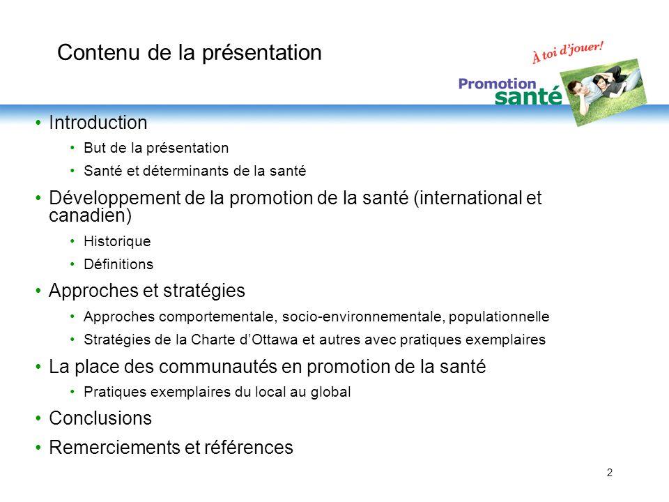 2 Contenu de la présentation Introduction But de la présentation Santé et déterminants de la santé Développement de la promotion de la santé (internat