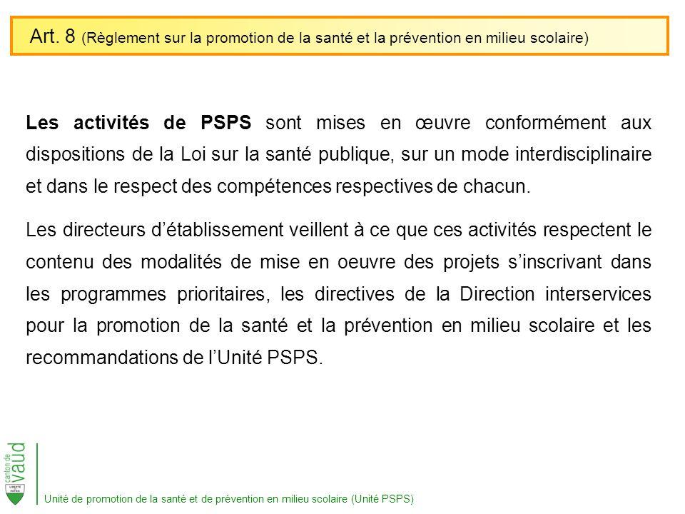 Les activités de PSPS sont mises en œuvre conformément aux dispositions de la Loi sur la santé publique, sur un mode interdisciplinaire et dans le res