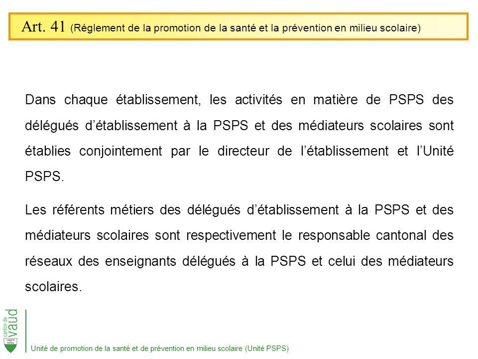 Dans chaque établissement, les activités en matière de PSPS des délégués détablissement à la PSPS et des médiateurs scolaires sont établies conjointem