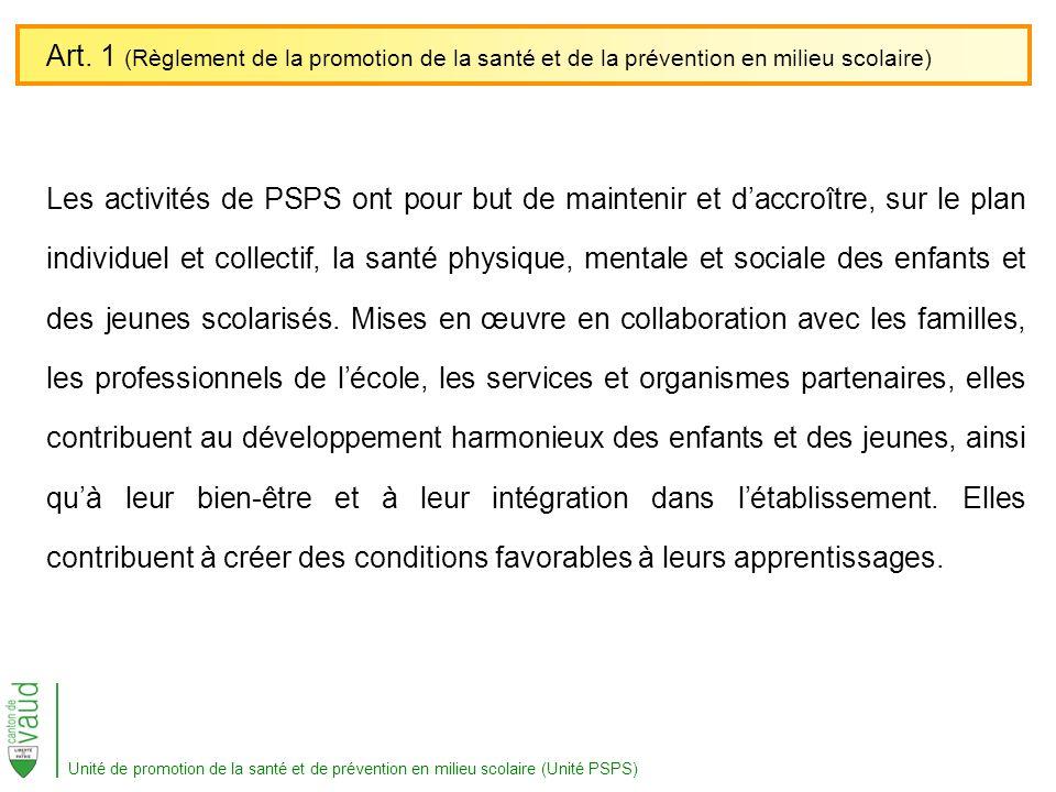 Les activités de PSPS ont pour but de maintenir et daccroître, sur le plan individuel et collectif, la santé physique, mentale et sociale des enfants